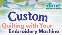 04.21.21 Custom Quilting with Your Embroidery Machine DIME Event
