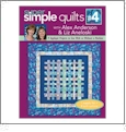 Super Simple Quilts # 4 By Alex Anderson and Liz Aneloski