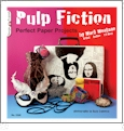 Pulp Fiction - Perfect Paper Projects by Mark Montano CLOSEOUT