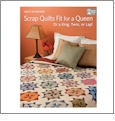 Scrap Quilts Fit for a Queen Or a King, Twin, or Lap by Sally Schneider