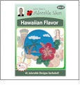 Hawaiian Flavor Embroidery Designs by John Deer's Adorable Ideas - Multi-Format CD-ROM