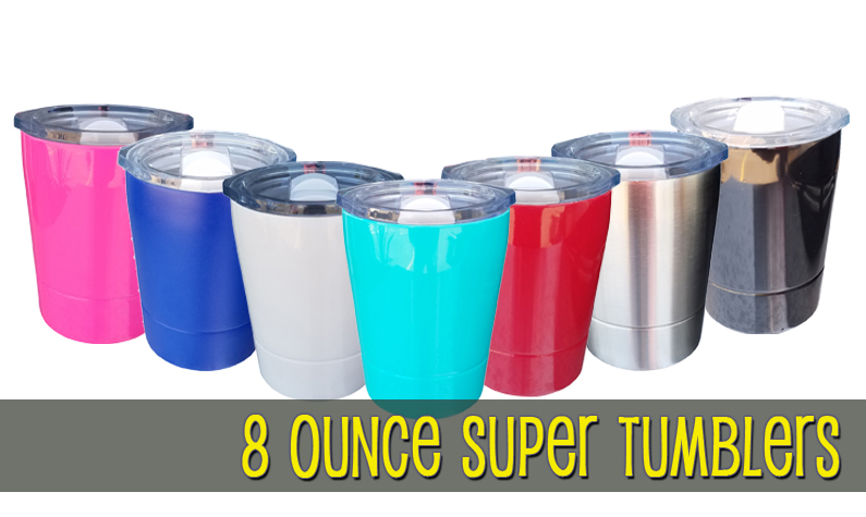 8oz Double Wall Stainless Steel Super Tumblers