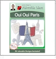 Oui Oui Paris Embroidery Designs by John Deer's Adorable Ideas - Multi-Format CD-ROM